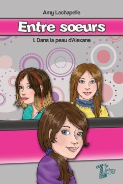 Entre soeurs 1 Dans la peau d'Alexane