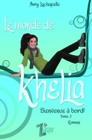 Le monde de Khelia 3. Bienvenue à bord