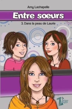 Entre soeurs 3 Dans la peau de Laurie